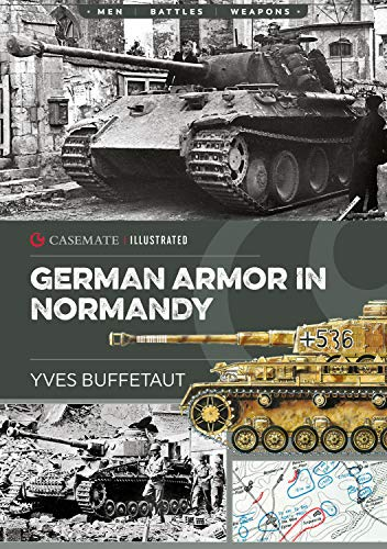 German Armor in Normandy (Casemate Illustrated): Buffetaut, Yves