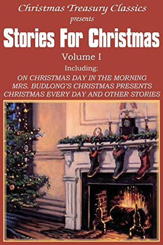 Stories for Christmas Vol. I (9781612030005) by Richmond, Grace S.; Howells, W. D.; Hughes, Rupert