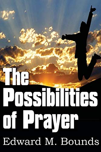 9781612030111: The Possibilities of Prayer