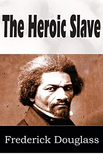 9781612030470: The Heroic Slave