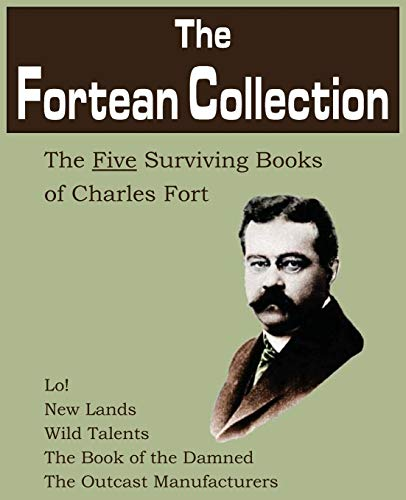 9781612030579: The Fortean Collection: The Five Surviving Books of Charles Fort