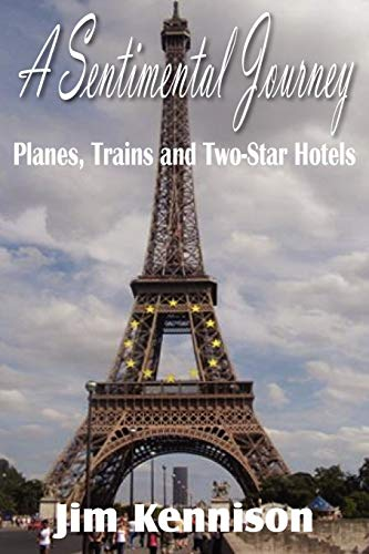 A Sentimental Journey: Planes, Trains and Two-Star. Hotels: Kennison, Jim (signed)