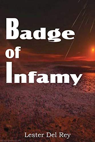 9781612031002: Badge of Infamy