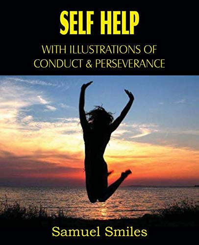 9781612031019: Self Help, with Illustrations of Conduct and Perseverance