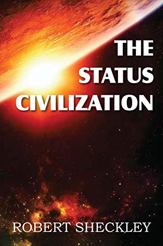 9781612031033: The Status Civilization