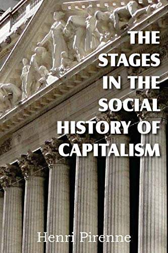 The Stages in the Social History of Capitalism: Henri Pirenne