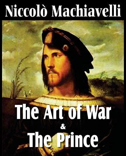 Machiavelli's The Art of War & The Prince: Niccolà Machiavelli