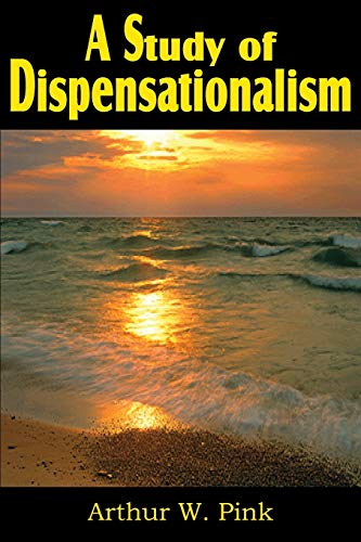 9781612031156: A Study of Dispensationalism