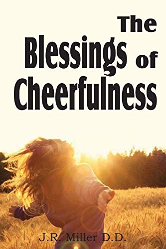 The Blessing of Cheerfulness: J. R. Miller