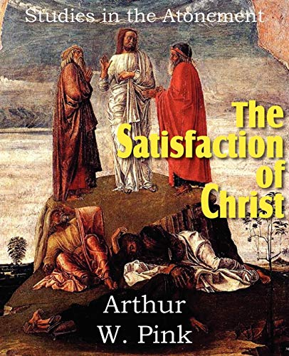 9781612032146: The Satisfaction of Christ, Studies in the Atonement