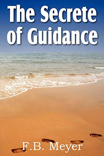 The Secret of Guidance: MEYER, F. B.