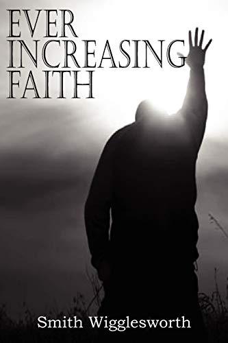 9781612032696: EVER INCREASING FAITH