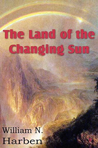 9781612032726: The Land of the Changing Sun