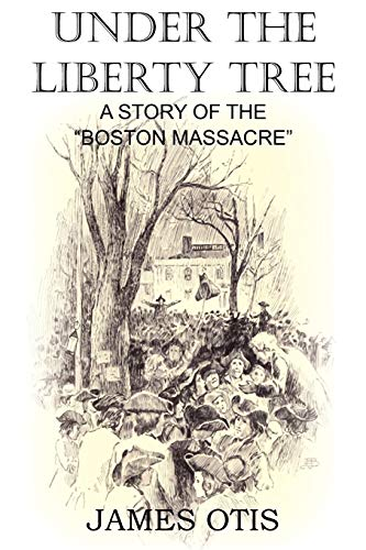 9781612032733: Under the Liberty Tree, A Story of the Boston Massacre