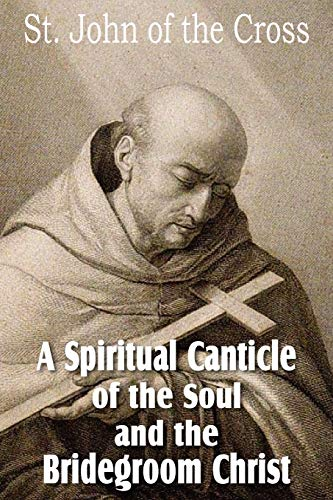 9781612032740: A Spiritual Canticle of the Soul and the Bridegroom Christ