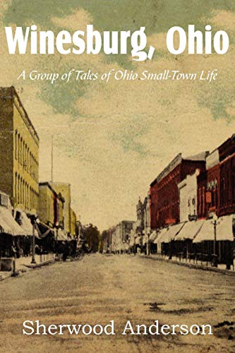 9781612033037: Winesburg, Ohio, a Group of Tales of Ohio Small-Town Life