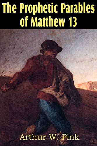 9781612033143: The Prophetic Parables of Matthew 13