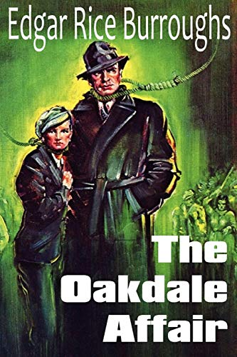 The Oakdale Affair (1612033598) by Burroughs, Edgar Rice