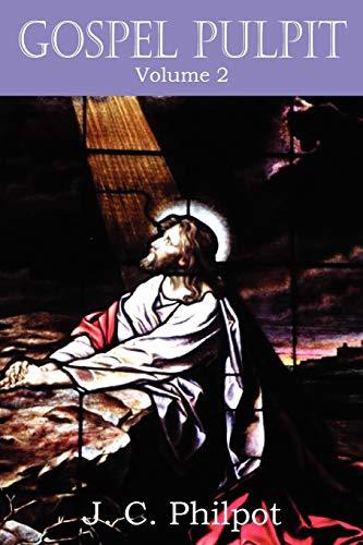 Gospel Pulpit Volume II: J. C. Philpot