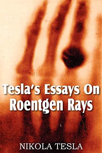 9781612034102: Tesla's Essays On Roentgen Rays