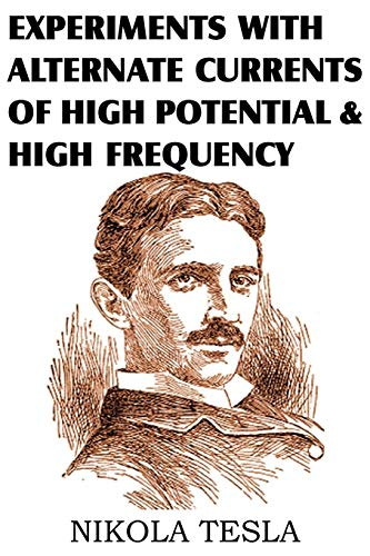 9781612034133: Experiments with Alternate Currents of High Potential and High Frequency
