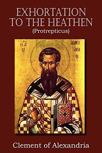 9781612034423: Exhortation to the Heathen (Protrepticus)