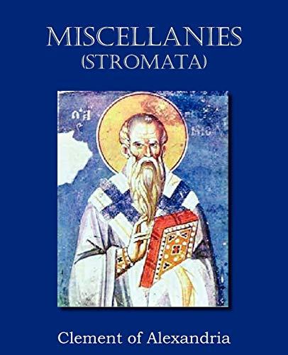 Miscellanies (Stromata): Clement Of Alexandria