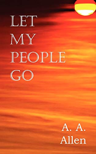 Let My People Go: A. A. Allen