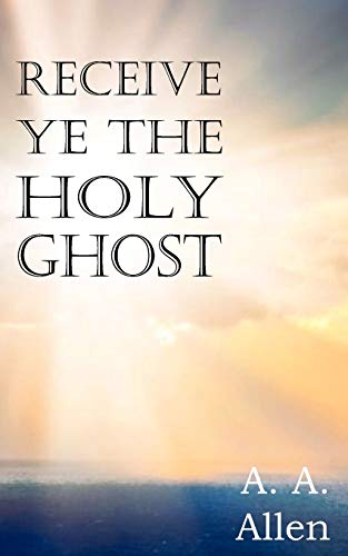 9781612034935: Receive Ye the Holy Ghost