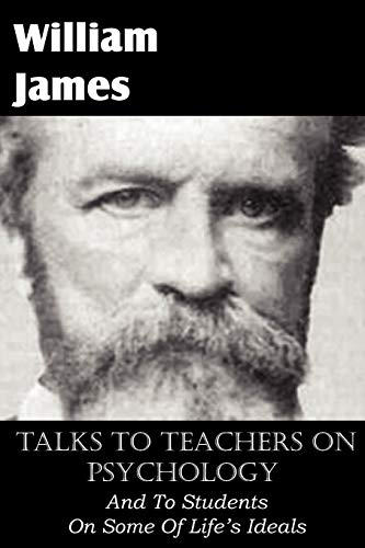 9781612035086: Talks To Teachers On Psychology, And To Students On Some Of Life's Ideals