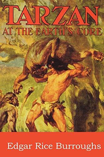 Tarzan at the Earths Core: Edgar Rice Burroughs