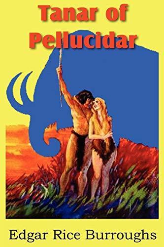 Tanar of Pellucidar: Edgar Rice Burroughs