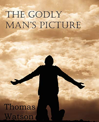 9781612036144: The Godly Man's Picture