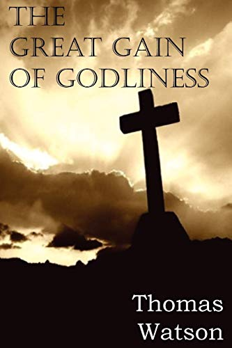 9781612036151: The Great Gain of Godliness