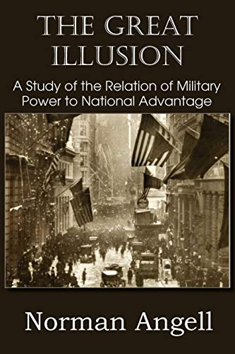 9781612036526: The Great Illusion A Study of the Relation of Military Power to National Advantage