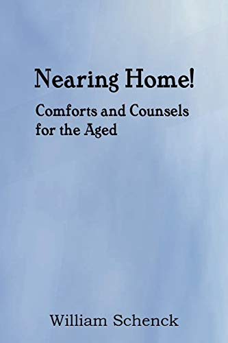 Nearing Home Comforts and Counsels for the Aged: William Schenck