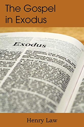 The Gospel in Exodus: Henry Law