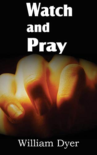 Watch and Pray (1612038034) by William Dyer