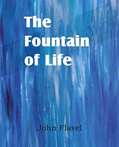 The Fountain of Life (Paperback): John Flavel