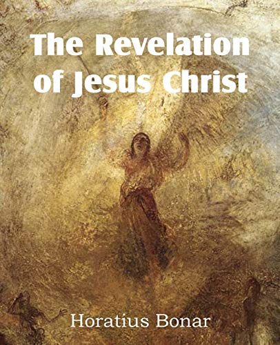 The Revelation of Jesus Christ (161203831X) by Horatius Bonar