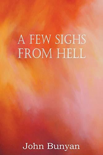 A Few Sighs from Hell: John Bunyan