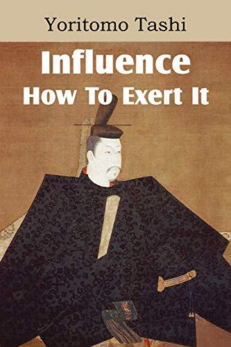 9781612038551: Influence, How To Exert It