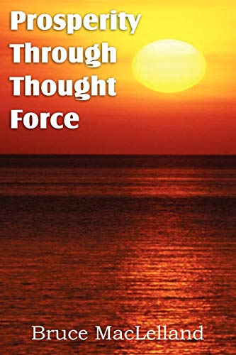 9781612038735: Prosperity Through Thought Force