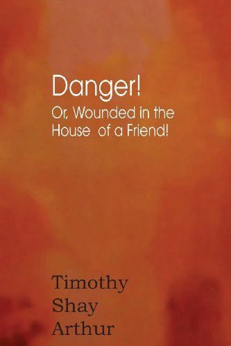 9781612038834: Danger! Or, Wounded in the House of a Friend!