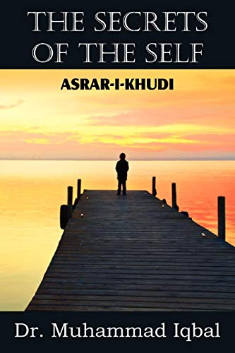 9781612038971: The Secrets of the Self (Asrar-I-Khudi)
