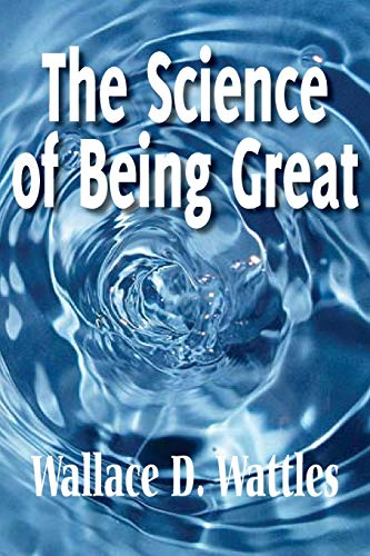 The Science of Being Great: Wallace D. Wattles