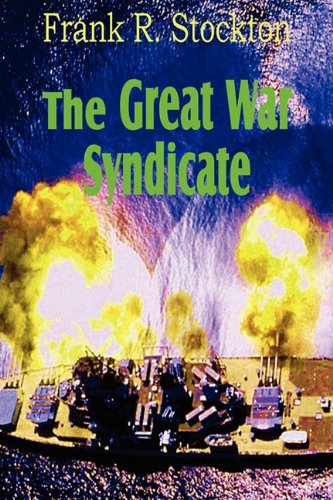 9781612039077: The Great War Syndicate