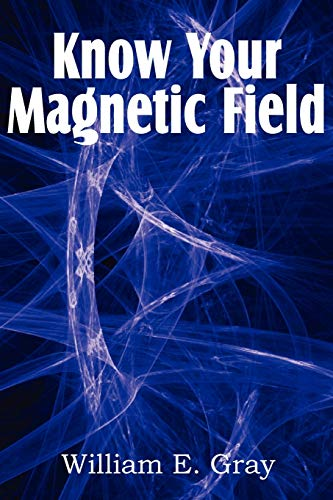 Know Your Magnetic Field: William E. Gray