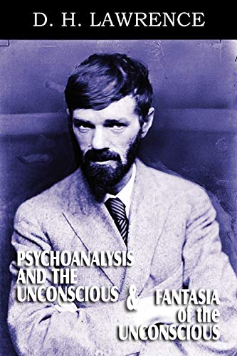Psychoanalysis and the Unconscious and Fantasia of the Unconscious (1612039456) by Lawrence, D. H.