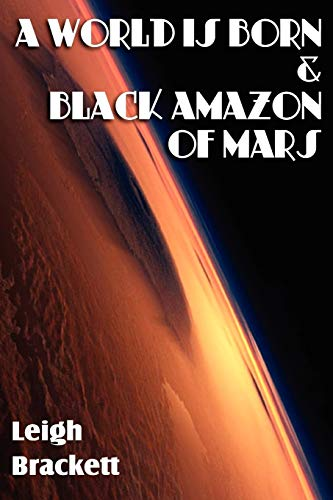 9781612039565: A World Is Born & Black Amazon of Mars